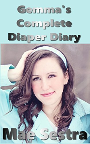 Gemmas Complete Diaper Diary: ABDL Romance Diapered Couple Summer Eyes Adult Publishing