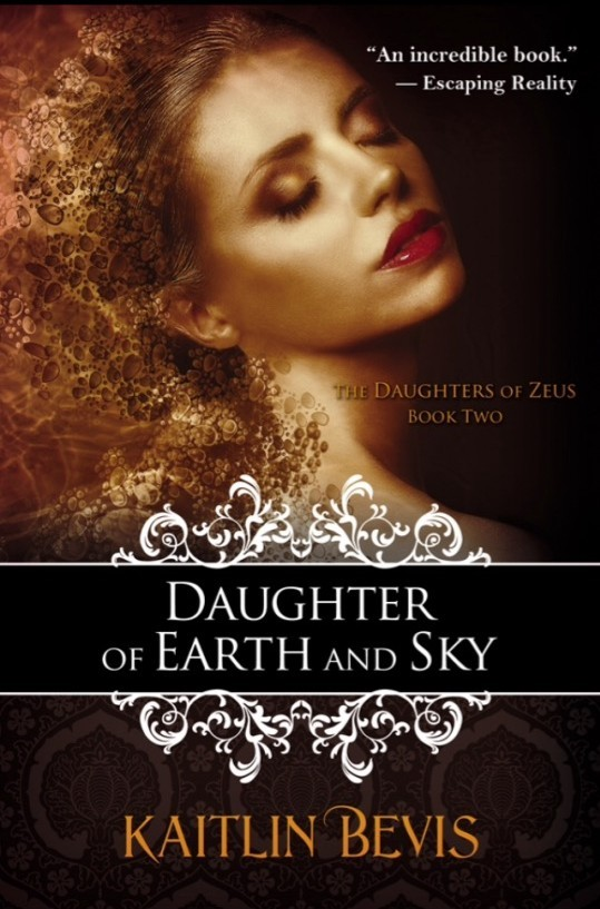 Daughter of the Earth and Sky (Daughters of Zeus, #2) Kaitlin Bevis