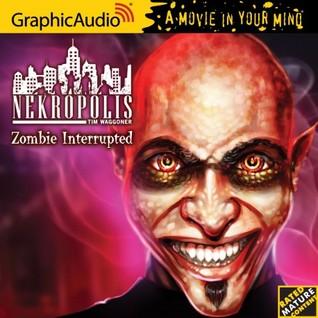 Zombie Interrupted Tim Waggoner