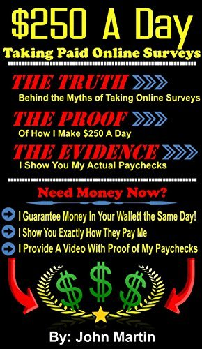 Taking Paid Online Surveys: The Truth, The Proof, The Evidence John Martin