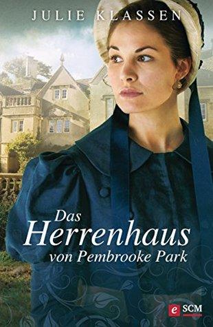 Das Herrenhaus von Pembrooke Park  by  Julie Klassen