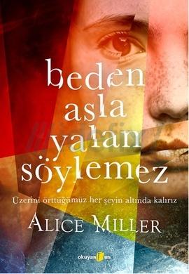 Beden Asla Yalan Söylemez  by  Alice  Miller