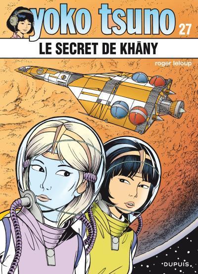 Le secret de Khâny (Yoko Tsuno, #27)  by  Roger Leloup