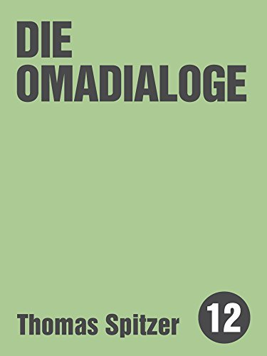 Die Omadialoge Thomas Spitzer