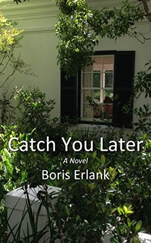 Catch You Later  by  Boris Erlank