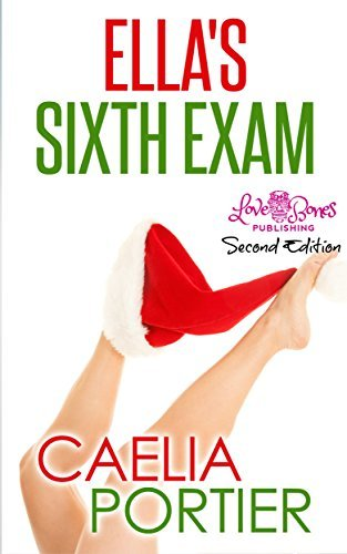 Ellas Sixth Exam: A Taboo New Adult Medical Exam Story (Ellas Exams Second Edition Book 6)  by  Caelia Portier