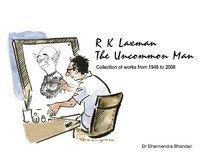 R K Laxman: The Uncommon Man Dharmendra Bhandari