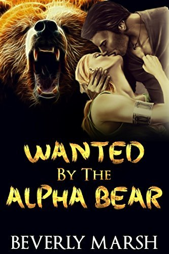 Wanted  by  the Alpha Bear by Beverly Marsh