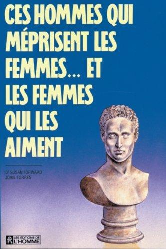CES HOMMES QUI MEPRISENT les FEMMES Susan Forward