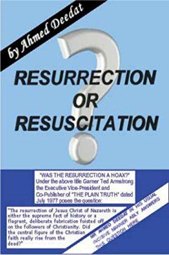 Resurrection or Resuscitation?  by  Ahmed Deedat