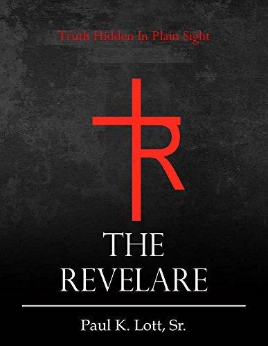 The Revelare: Truths Hidden In Plain Sight  by  Paul Lott