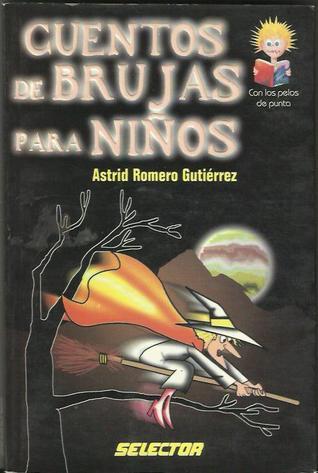 Cuentos de Hombres-Lobo Para Nios = Werewolves Stories for Children Astrid Romero Gutierrez