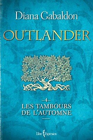 Outlander, tome 4: Les tambours de lautomne  by  Diana Gabaldon