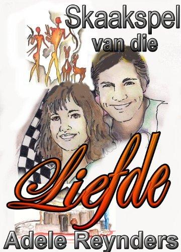 Skaakspel van die Liefde  by  Adele Reynders