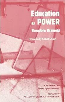 Education As Power  by  Theodore Burghard Hurt Brameld