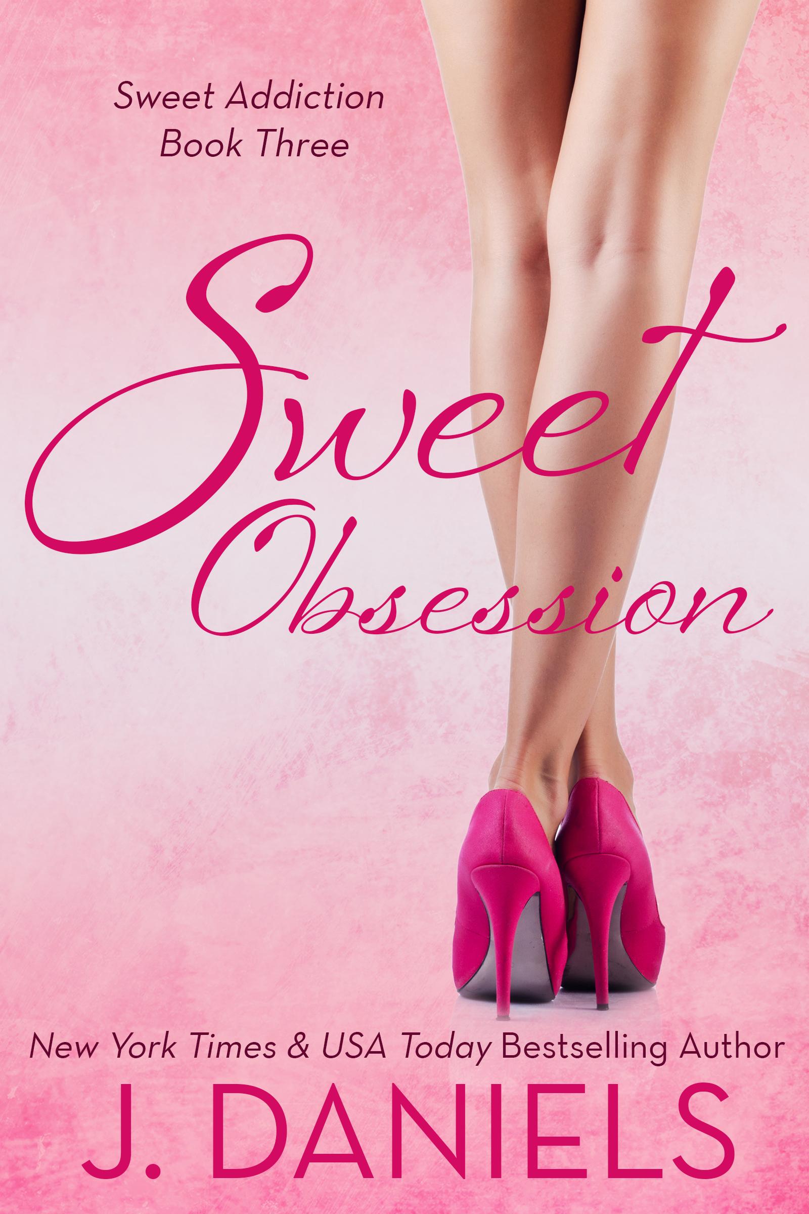 Sweet Obsession (Sweet Addiction, #3) J.  Daniels