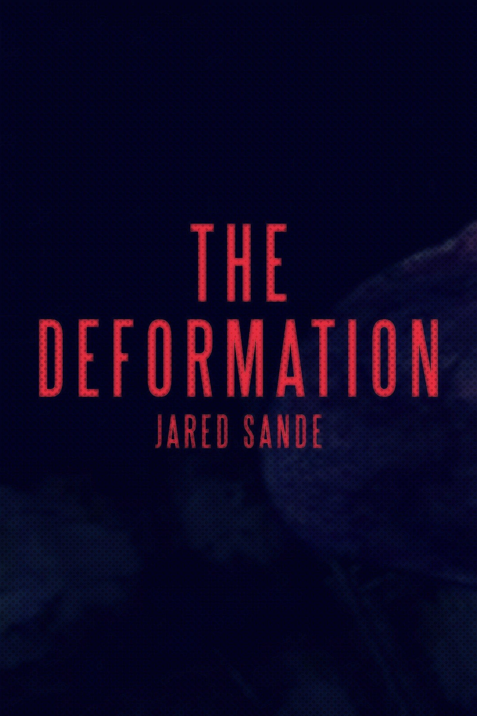 The Deformation  by  Jared Sande