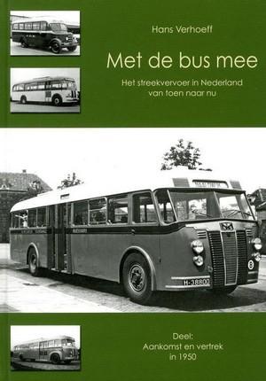 Met de bus mee: het streekvervoer in Nederland van toen naar nu  by  Hans Verhoeff
