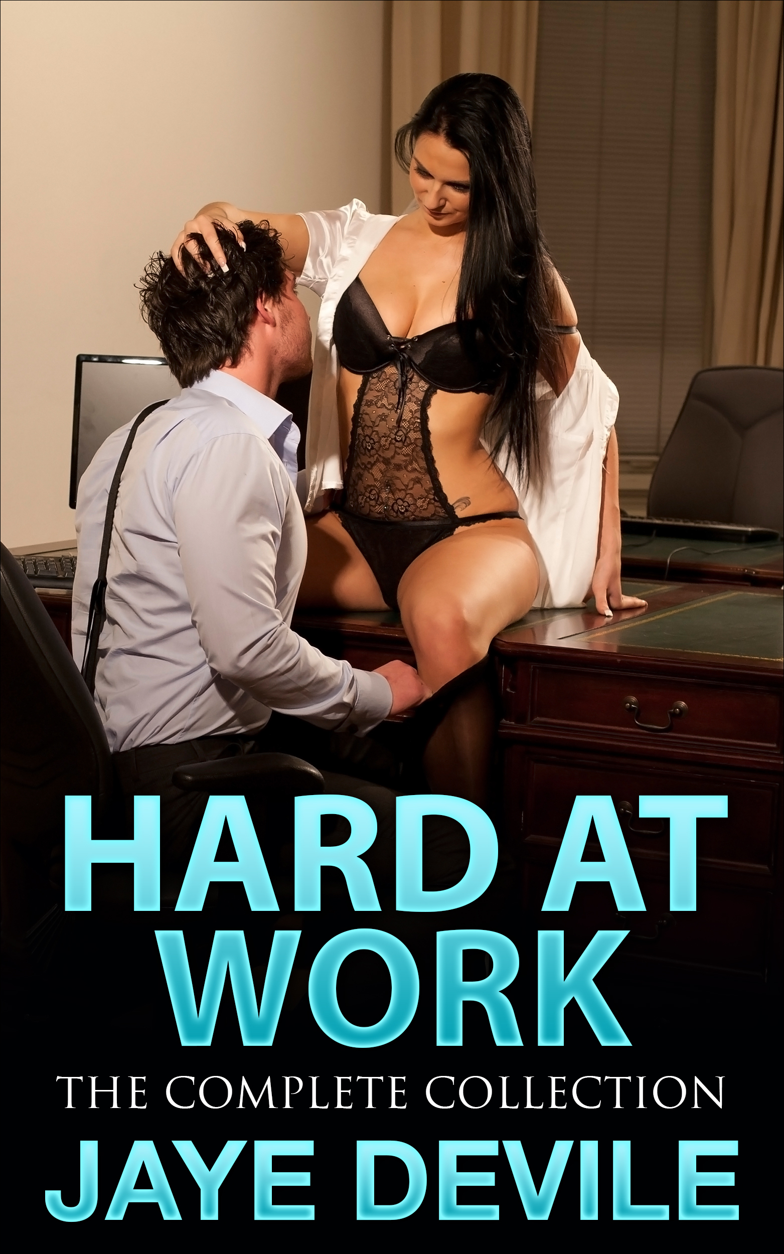 Hard At Work:  the Complete Collection  by  Jaye Devile
