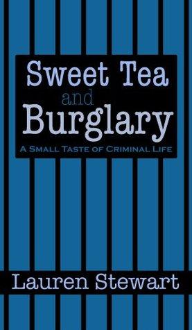 Sweet Tea and Burglary (Short Stories Book 1) L. E. Stewart