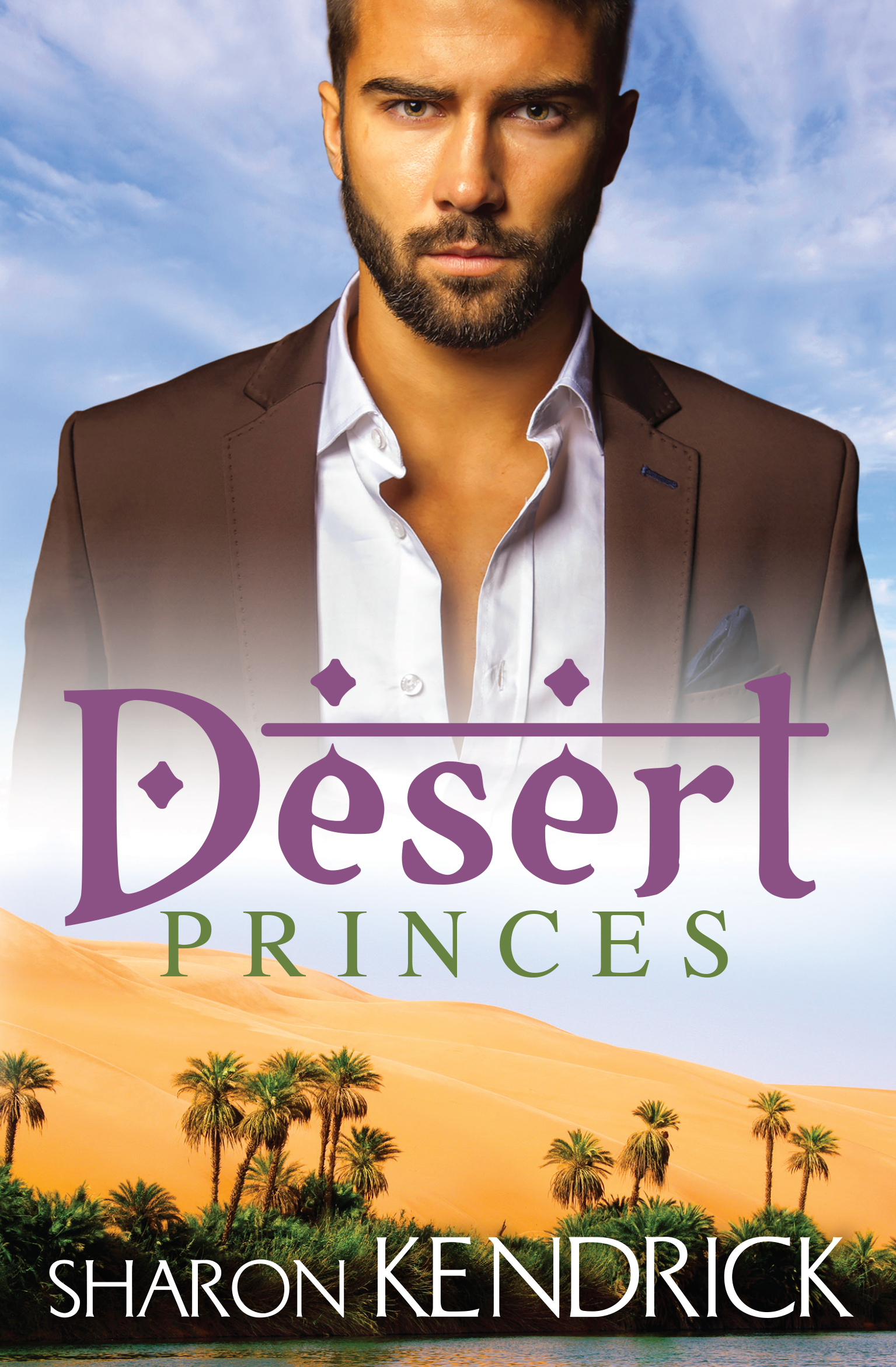 Desert Princes/The Sheikhs English Bride/The Sheikhs Unwilling Wife/The Desert Kings Virgin Bride Sharon Kendrick