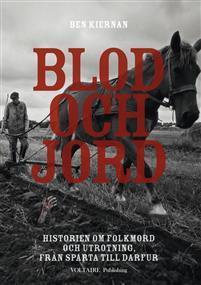 Blod och jord : historien om folkmord och utrotning, från Sparta till Darfur  by  Ben Kiernan