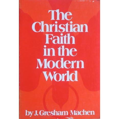 biography of j gresham machen essay J gresham machen's the gospel and the modern world by j gresham machen, 9780875526379, available at book depository with free delivery worldwide.