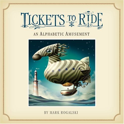 Tickets to Ride  by  Mark Rogalski