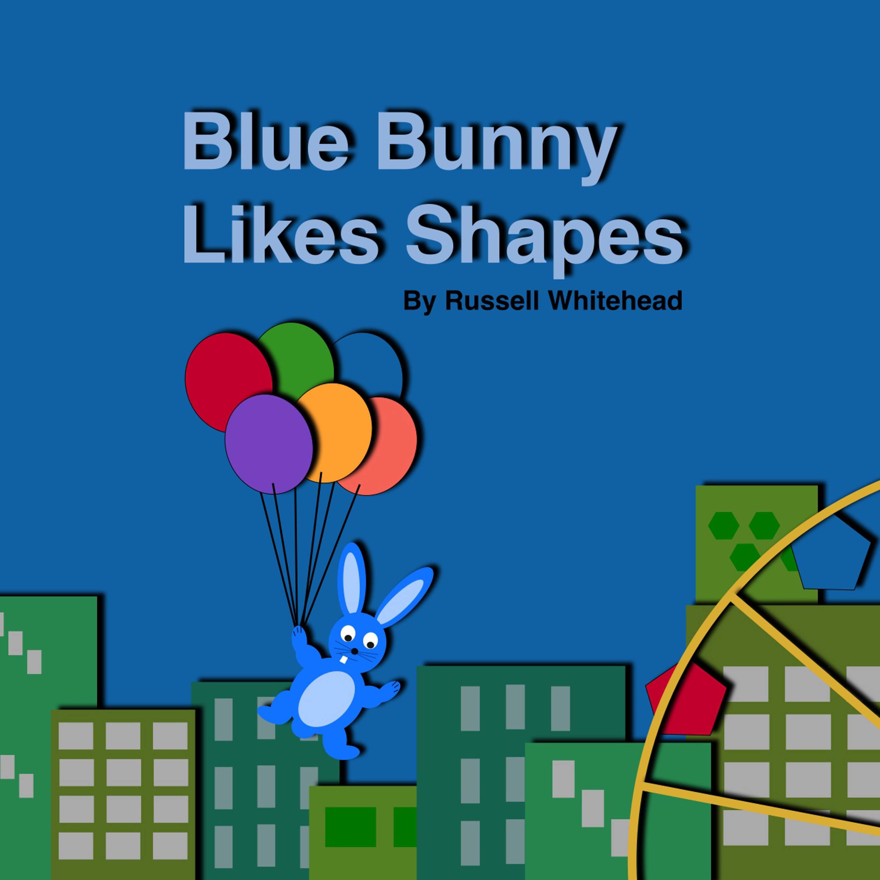 Blue Bunny Likes Shapes Russell  Whitehead