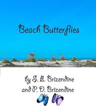 Beach Butterflies S. E. Brizendine