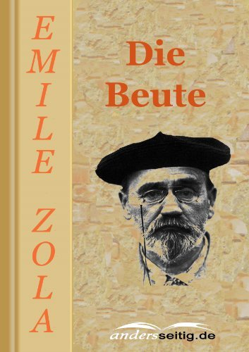 Die Beute Émile Zola