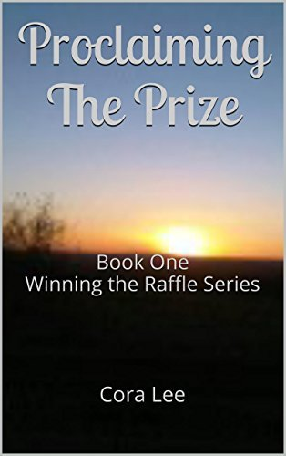 Proclaiming The Prize: Book One Winning the Raffle Series  by  Cora Lee