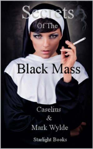 The True Power of The Black Mass Caselius