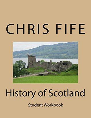 History of Scotland: Student Workbook Chris Fife
