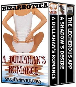 Bizarrotica Bundle: Dullahans, Shadows and Apps (3 First Time Fantasy Occult Erotica Stories) Sasha Barrows
