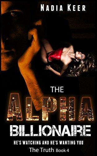 The Truth (The Alpha Billionaire #4)  by  Nadia Keer