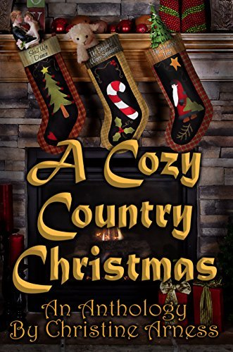 A Cozy Country Christmas Anthology: An Anthology Christine Arness