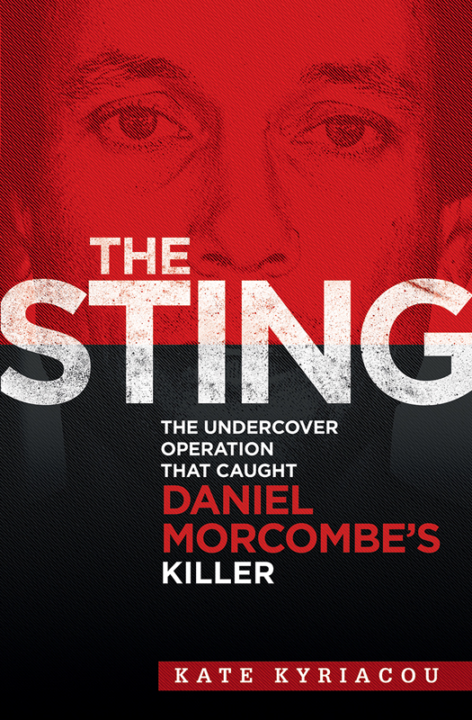 The Sting: The Undercover Operation That Caught Daniel Morcombe's Killer Kate Kyriacou