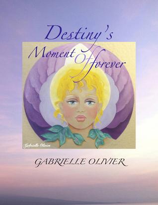 Destinys Moment of Forever Gabrielle Olivier