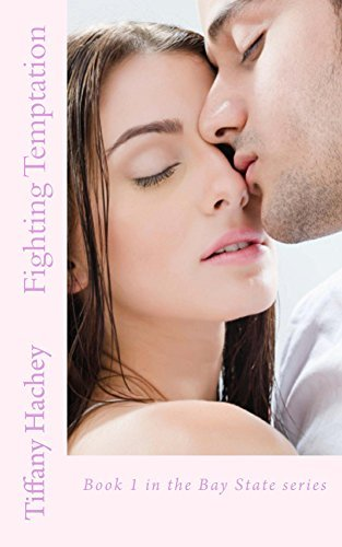 Fighting Temptation (Bay State Series Book 1) Tiffany Hachey