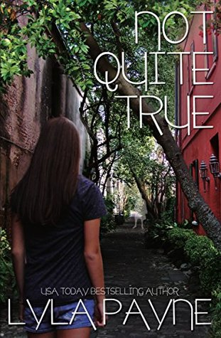 Not Quite True  (Lowcountry Ghost Story, #3)  by  Lyla Payne