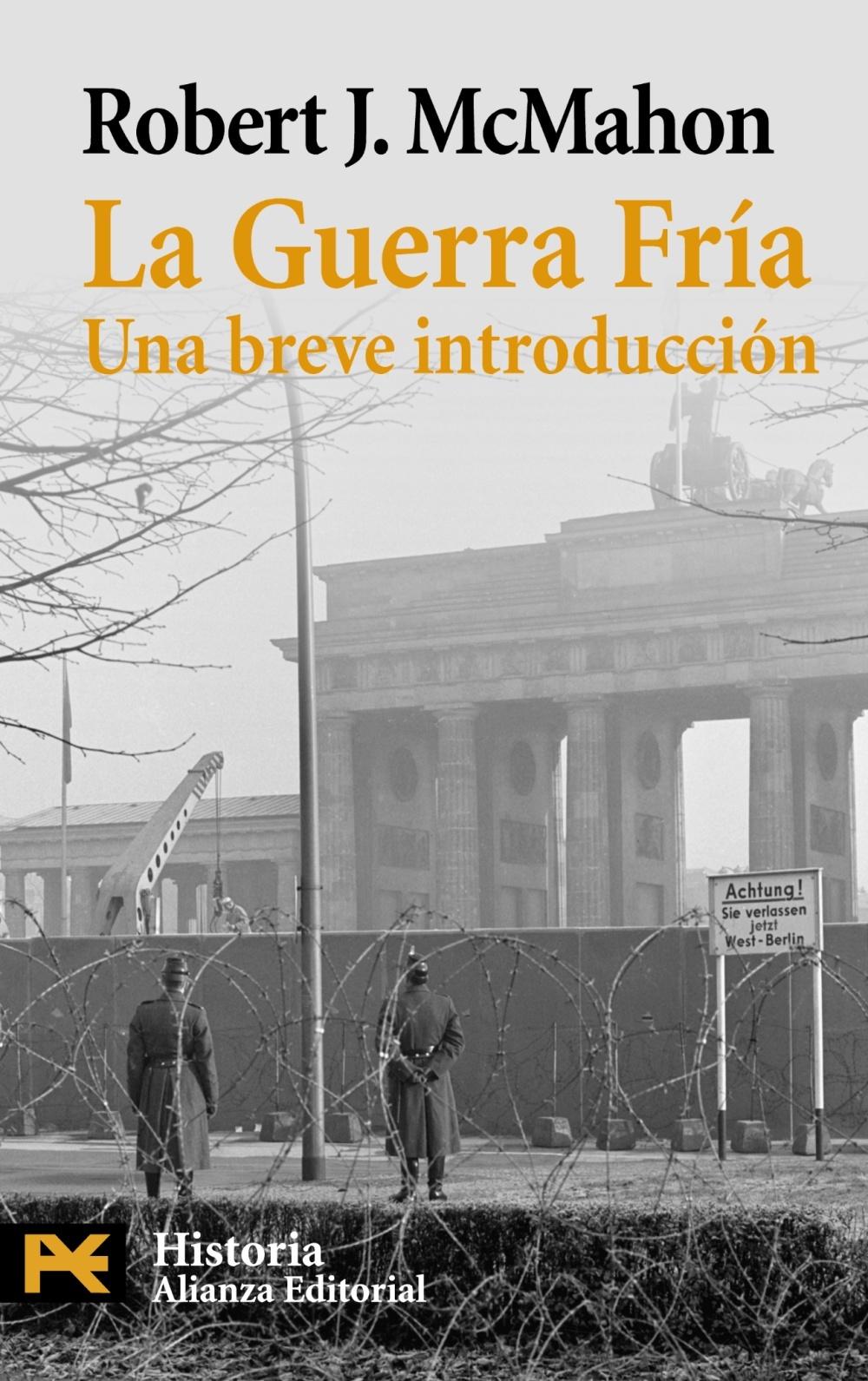 La Guerra Fría: Una Breve Introducción  by  Robert J. McMahon