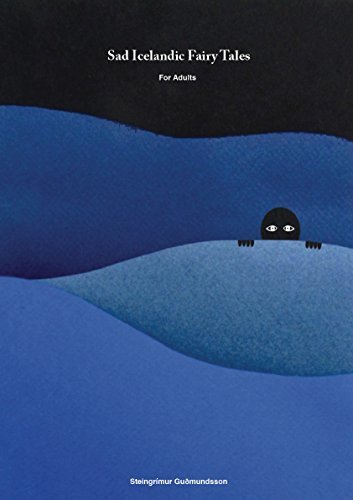 Sad Icelandic Fairy Tales I Steingrimur Gudmundsson