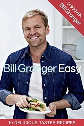Discover Bill Granger: 10 Delicious, Taster Recipes from Easy  by  Bill Granger
