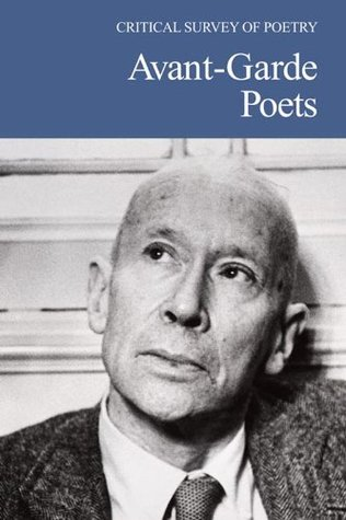 Avant-Garde Poets (Critical Survey of Poetry Rosemary M. Canfield Reisman