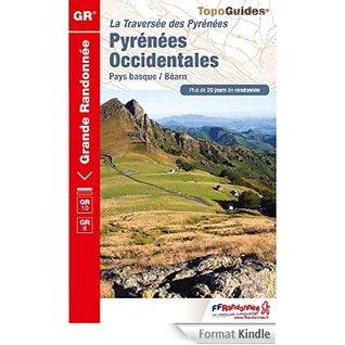 TopoGuide La Traversée des Pyrénées Pyrénées Occidentales Pays Basque / Béarn FFRandonnée