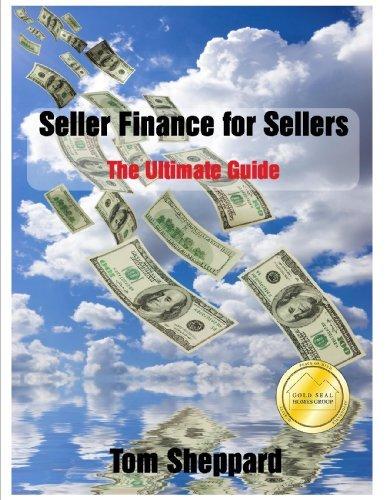 Seller Finance for Sellers: The Ultimate Guide Tom Sheppard