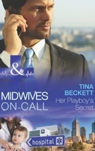Her Playboys Secret (Midwives On-Call #8)  by  Tina Beckett
