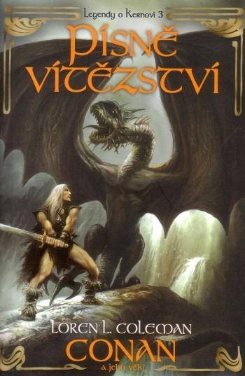 Conan a jeho věk: Písně vítězství (Legendy o Kernovi, #3)  by  Loren L. Coleman