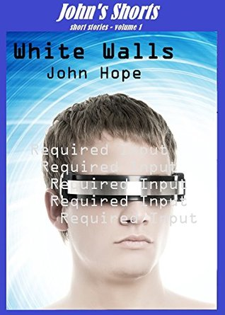 White Walls (Johns Shorts Book 1)  by  John Hope